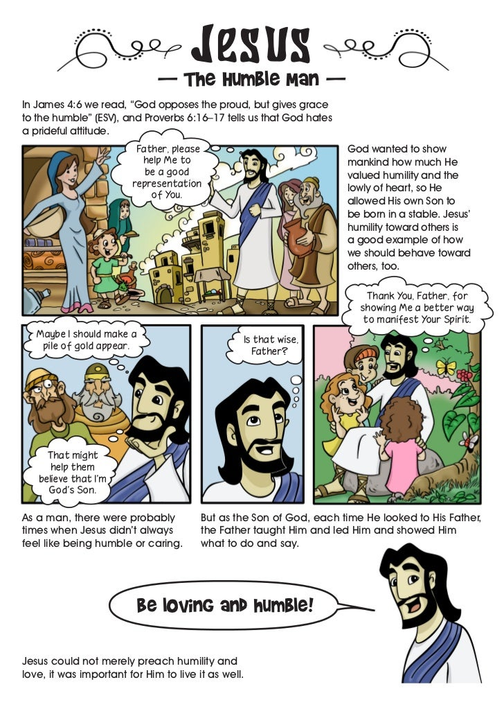 """Jesus                              — The Humble Man —In James 4:6 we read, """"God opposes the proud, but gives graceto the h..."""