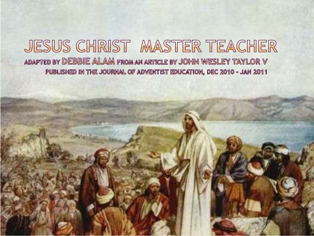 While Jesus was clearly an effective preacher and sought- after healer, He was also a master teacher.1. Throughout the Gos...
