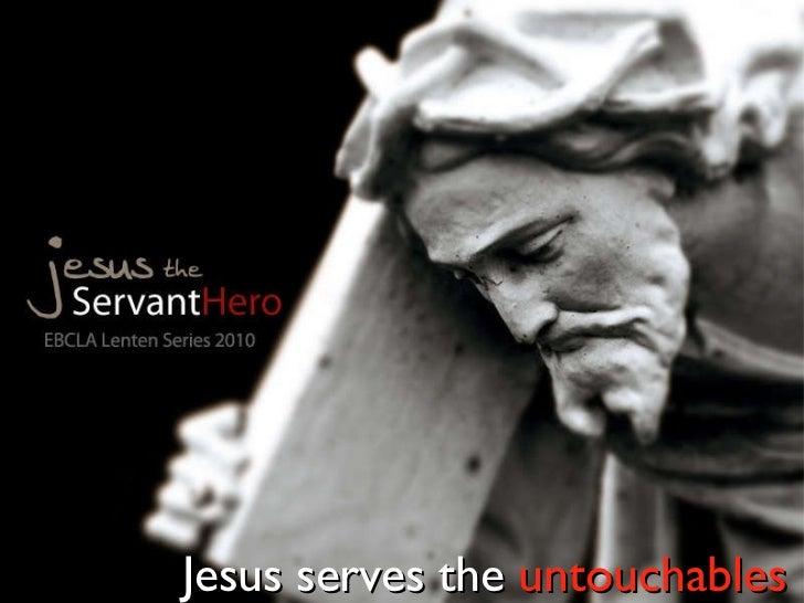 Jesus serves the  untouchables
