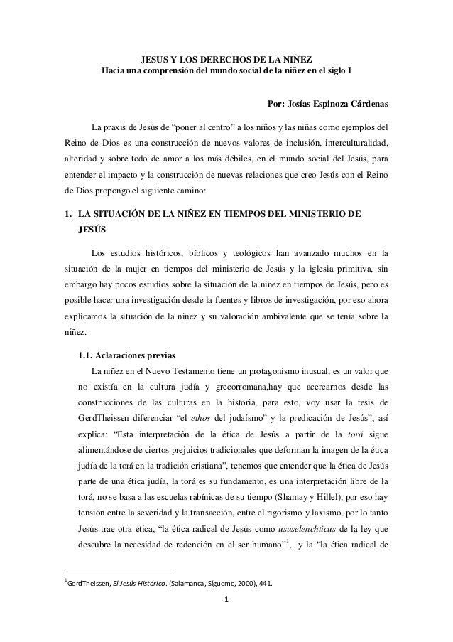 JESUS Y LOS DERECHOS DE LA NIÑEZ Hacia una comprensión del mundo social de la niñez en el siglo I  Por: Josías Espinoza Cá...