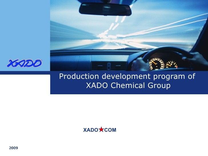 Production development program of  XADO Chemical Group XADO   COM 2009