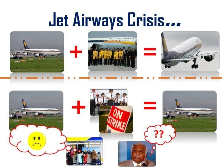 Jet Airways Crisis   …    +          =     +          =                 ??