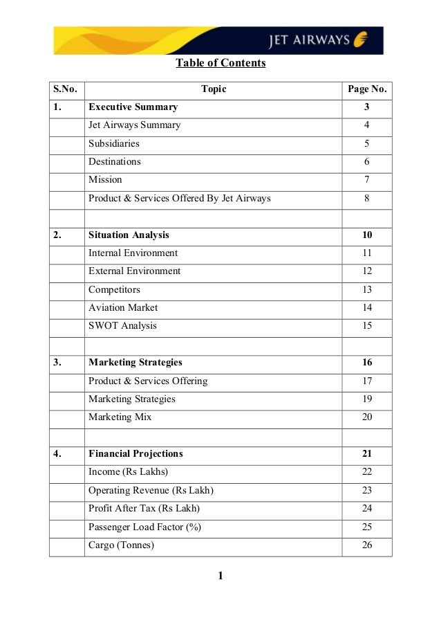 Table of Contents S.No. Topic Page No. 1. Executive Summary 3 Jet Airways Summary 4 Subsidiaries 5 Destinations 6 Mission ...
