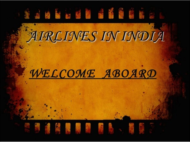 WELCOME ABOARD AIRLINES IN INDIAAIRLINES IN INDIA