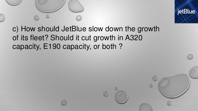 hbs jetblue airlines managing growth Forbes communityvoice  managing a hyper-growth business is really hard to do however, the key ingredients are quite simple: have a plan, hire the right people, get out of their way, embrace .