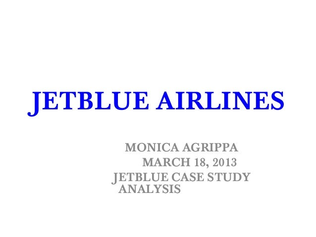 jetblue airways case study solution Business essays: jetblue airways case jetblue airways case this case study jetblue airways case and other 63,000+ term papers, college essay examples and free essays are available now on reviewessayscom autor: llcai • october 11, 2015 • case study • 684 words (3 pages) • 1,450 views.