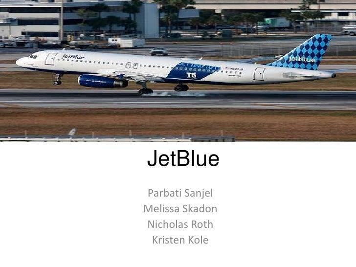 JetBlueParbati SanjelMelissa SkadonNicholas Roth Kristen Kole
