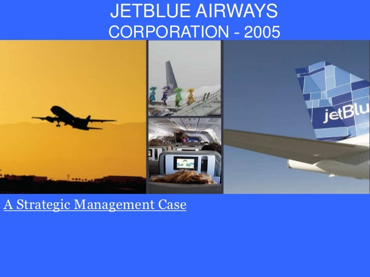 jet blue strategic management case study