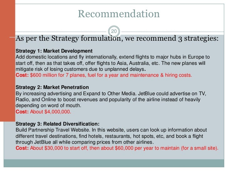 jetblue case study Jet blue airways: case study 1 draw up a swot analysis and describe jetblue's strategy strengths  low cost airline fares and operations  experienced.