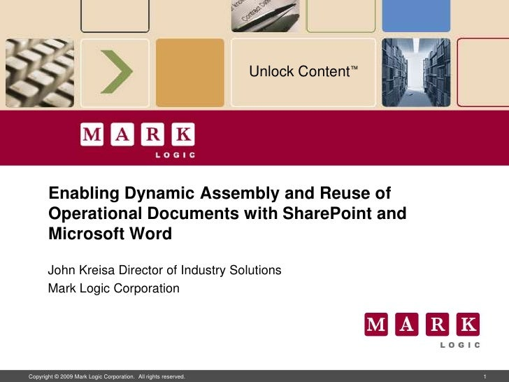 Unlock Content™            Enabling Dynamic Assembly and Reuse of        Operational Documents with SharePoint and        ...