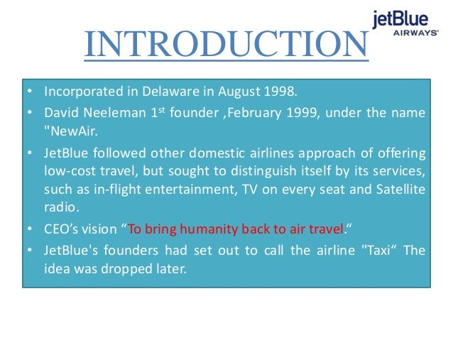 jetblue case essay View essay - case study jetblue airlines from man 3303 at broward college jetblue and azul case study 1 jetblue and azul case study name broward college jetblue and azul case study 2 abstract david.