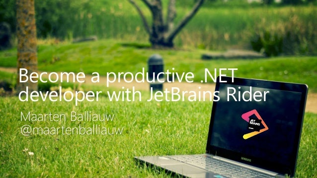 1 Become a productive .NET developer with JetBrains Rider Maarten Balliauw @maartenballiauw