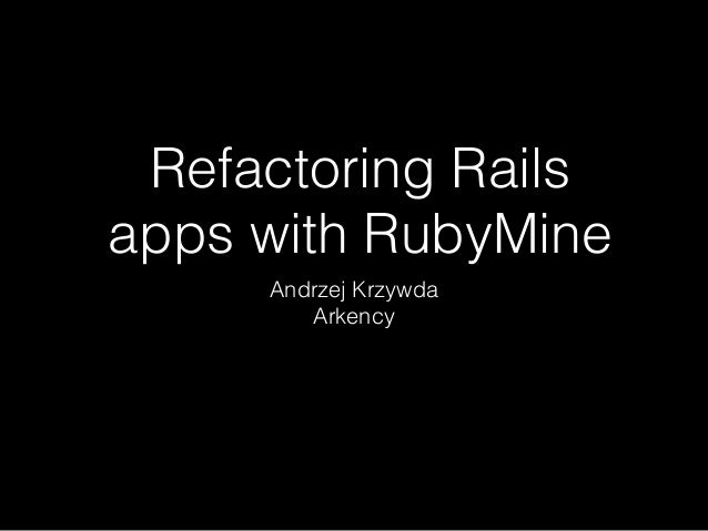 Refactoring Rails applications with RubyMine