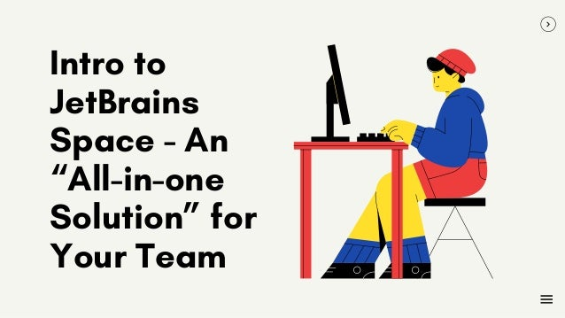 """Intro to JetBrains Space - An """"All-in-one Solution"""" for Your Team"""
