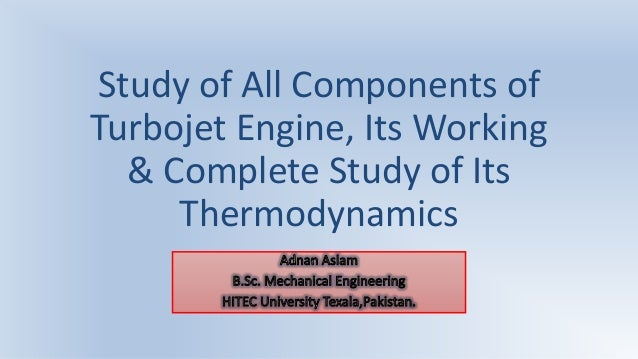 Study of All Components of Turbojet Engine, Its Working & Complete Study of Its Thermodynamics