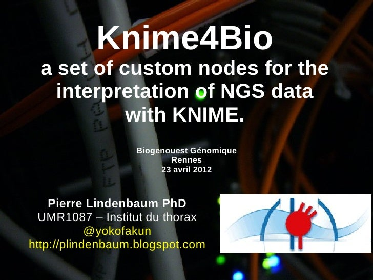 Knime4Bio  a set of custom nodes for the    interpretation of NGS data            with KNIME.                  Biogenouest...