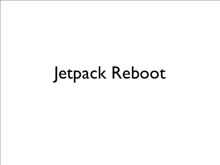 Jetpack Reboot