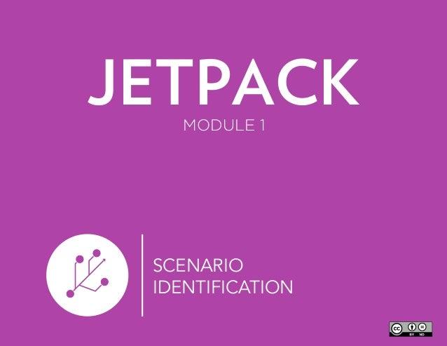 SCENARIO IDENTIFICATION JETPACKMODULE 1
