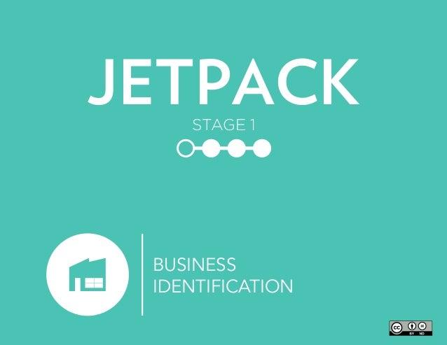 BUSINESS IDENTIFICATION JETPACKSTAGE 1