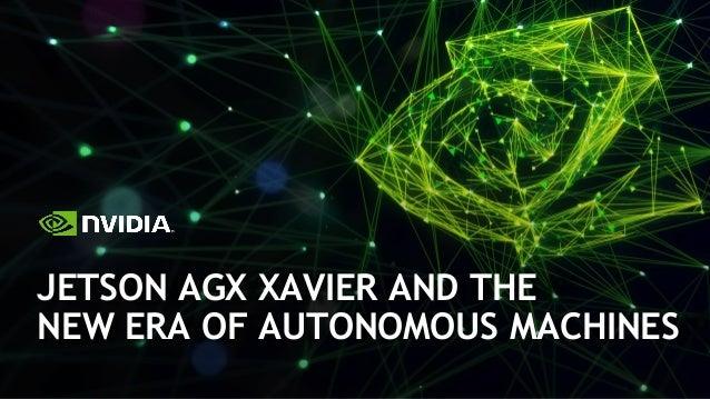 Jetson AGX Xavier and the New Era of Autonomous Machines