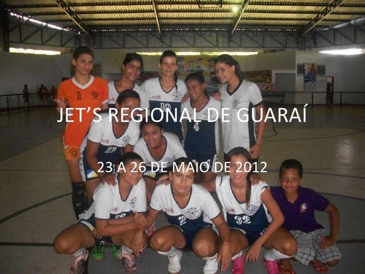 JET'S REGIONAL DE GUARAÍ   23 A 26 DE MAIO DE 2012