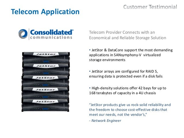 23 Telecom Application Telecom Provider Connects with an Economical and Reliable Storage Solution • JetStor & DataCore sup...
