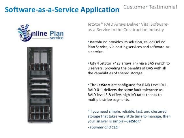 24 Software-as-a-Service Application JetStor® RAID Arrays Deliver Vital Software- as-a-Service to the Construction Industr...