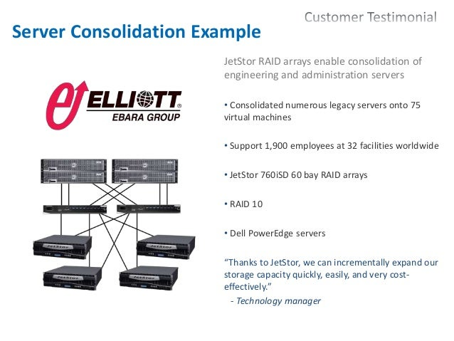 25 Server Consolidation Example JetStor RAID arrays enable consolidation of engineering and administration servers • Conso...