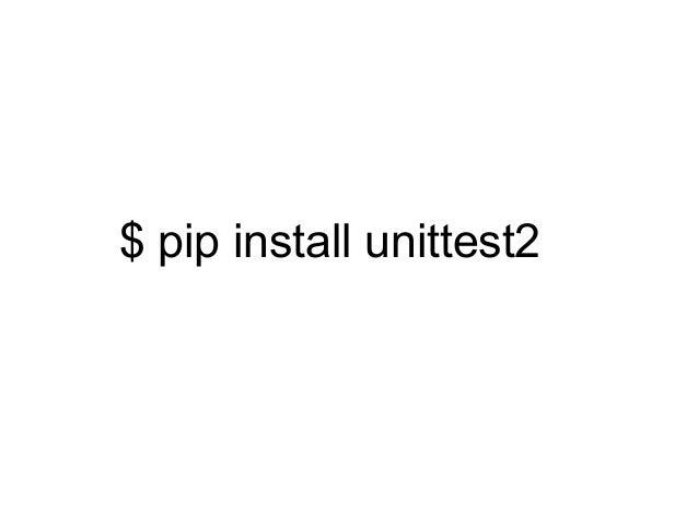 $ pip install unittest2