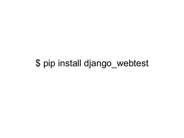 $ pip install django_webtest