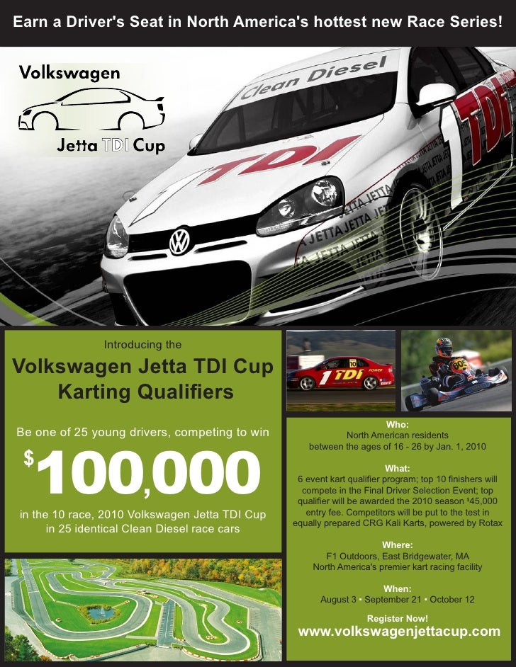 Earn a Driver's Seat in North America's hottest new Race Series!                    Introducing the  Volkswagen Jetta TDI ...
