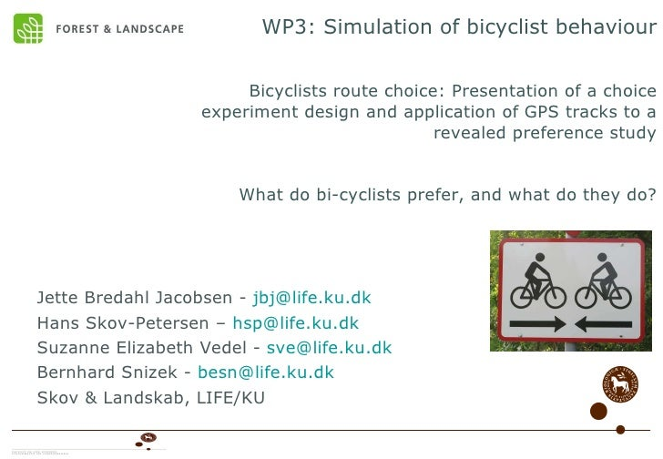 WP3: Simulation of bicyclist behaviour   Bicyclists route choice: Presentation of a choice experiment design and applicati...