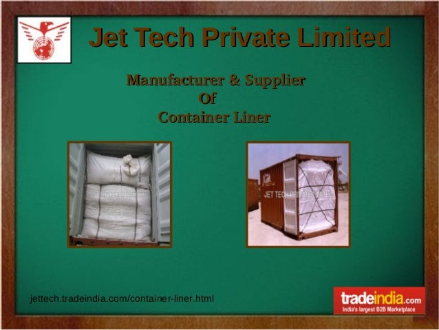 Jet Tech Private LimitedJet Tech Private Limited jettech.tradeindia.com/container-liner.html Manufacturer&SupplierMa...