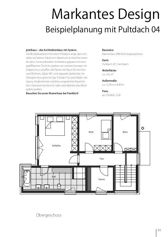 Markantes Design Beispielplanung mit Pultdach 04 jetzthaus – das Architektenhaus mit System.  Bauweise:  Die Beispielvaria...