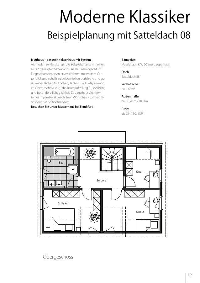 Moderne Klassiker Beispielplanung mit Satteldach 08 jetzthaus – das Architektenhaus mit System.  Bauweise:  Als moderner K...