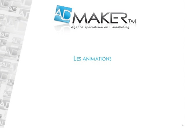 1  LES ANIMATIONS