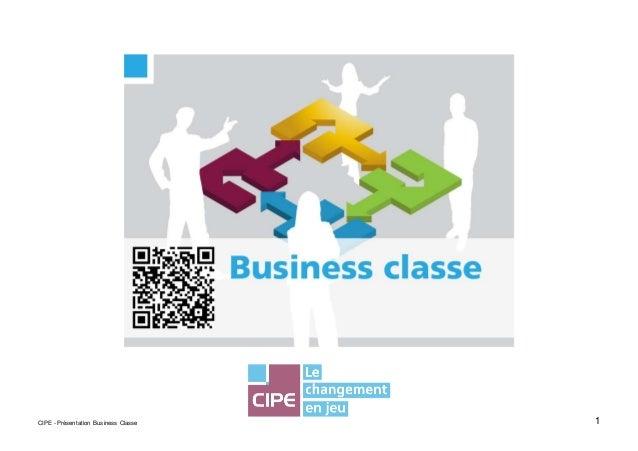 1CIPE - Présentation Business Classe