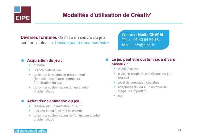 jeuenchangementLe Modalités d'utilisation de Créativ' Diverses formules de mise en œuvre du jeu sont possibles : n'hésitez...