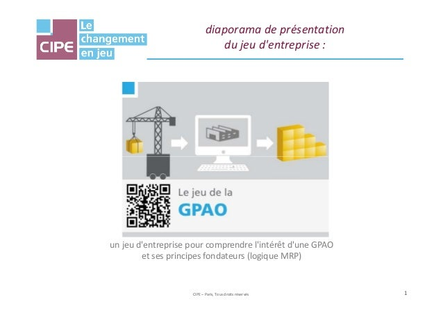 diaporama de présentation du jeu d'entreprise :  un jeu d'entreprise pour comprendre l'intérêt d'une GPAO et ses principes...