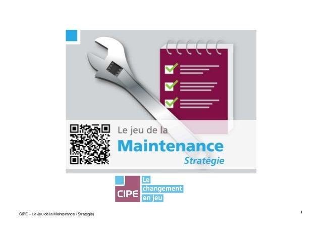 1CIPE – Le Jeu de la Maintenance (Stratégie)