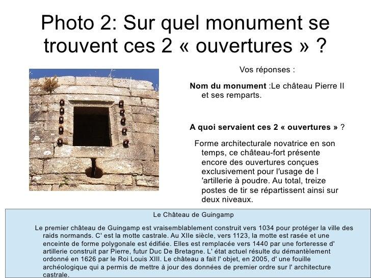 Photo 2: Sur quel monument se trouvent ces 2 « ouvertures » ?                                                             ...