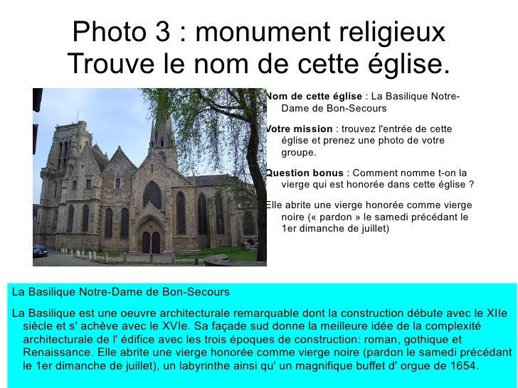 Photo 3 : monument religieux          Trouve le nom de cette église.                                                Nom de...