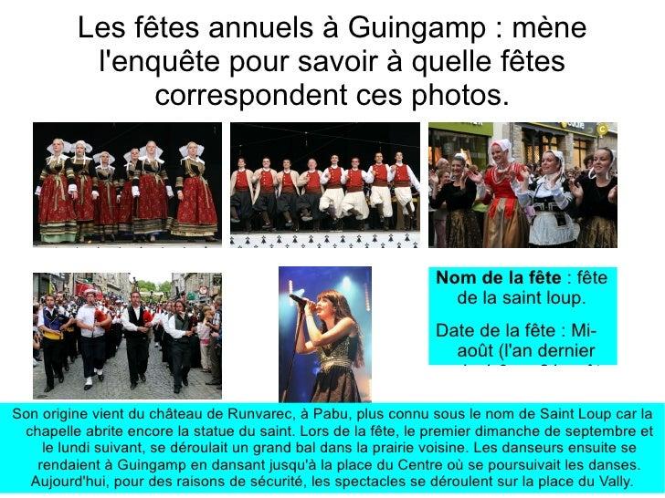 Les fêtes annuels à Guingamp : mène          lenquête pour savoir à quelle fêtes               correspondent ces photos.  ...