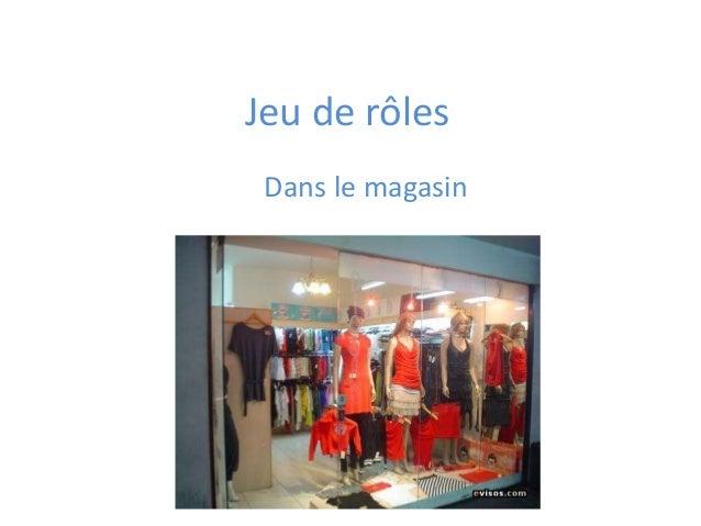 Jeu de rôlesDans le magasin