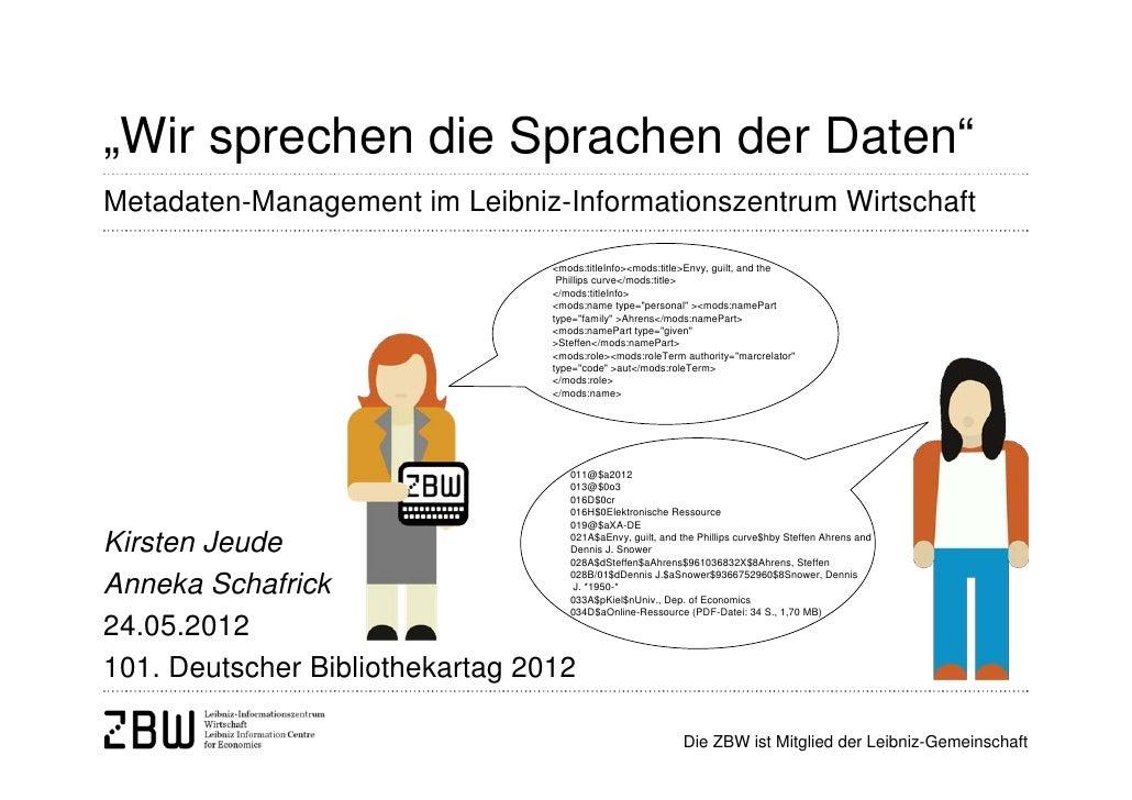 """""""Wir sprechen die Sprachen der Daten""""Metadaten-Management im Leibniz-Informationszentrum Wirtschaft                       ..."""