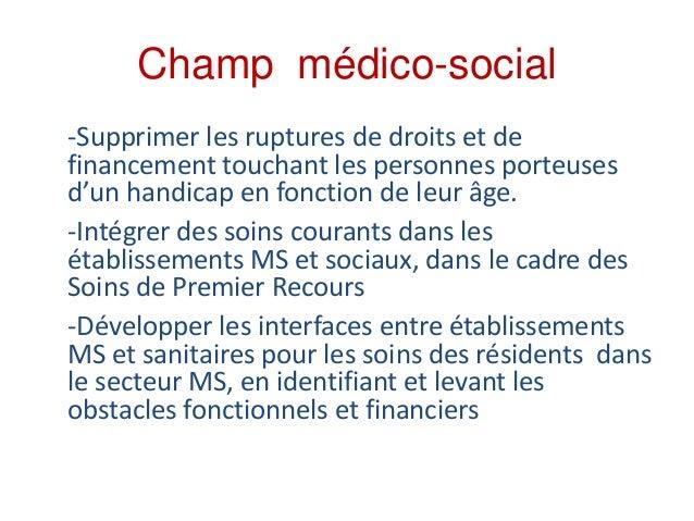 Champ médico-social -Supprimer les ruptures de droits et de financement touchant les personnes porteuses d'un handicap en ...