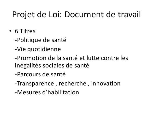 Projet de Loi: Document de travail • 6 Titres -Politique de santé -Vie quotidienne -Promotion de la santé et lutte contre ...