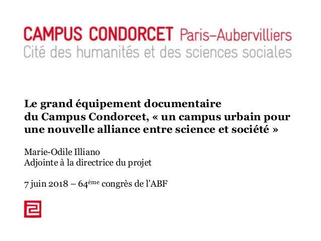 Modèle présentation Campus Condorcet Le grand équipement documentaire du Campus Condorcet, « un campus urbain pour une nou...