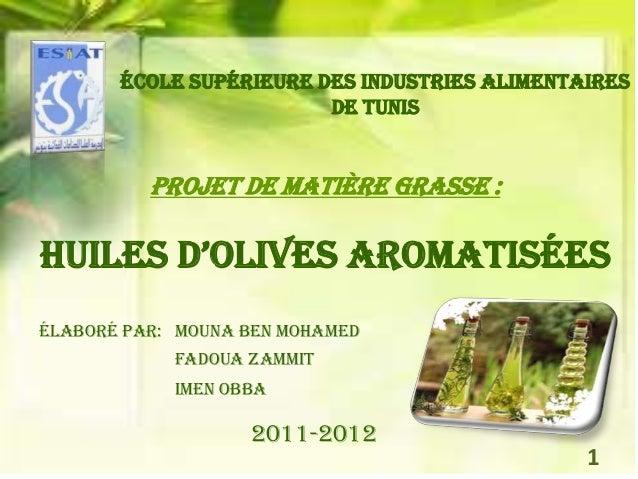 École Supérieure des Industries alimentaires                         de Tunis          Projet de matière grasse :huiles d'...