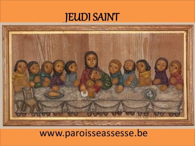 JEUDI SAINT www.paroisseassesse.be